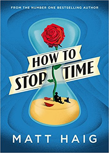 How to stop time Matt Haig